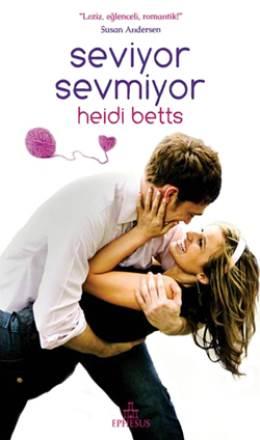 Heidi Betts Seviyor Sevmiyor Pdf E-kitap indir