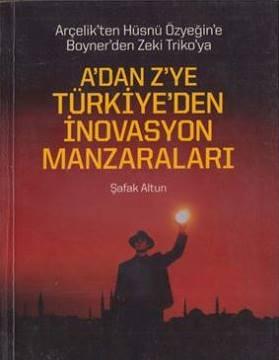 Şafak Altun A'dan Z'ye Türkiye'den İnovasyon Manzaraları Pdf