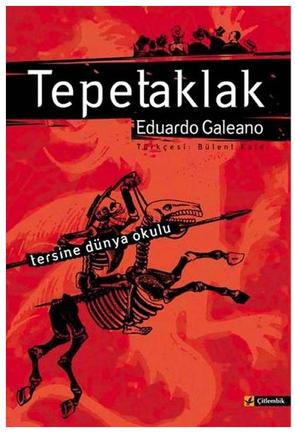 Eduardo Galeano Tepetaklak Tersine Dünya Okulu Pdf